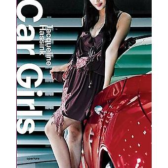 Jacqueline Hassink - Car Girls - The  -Travel - Edition by Jacqueline Has
