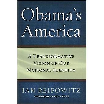 Obama Amerika - eine Transformative Vision unserer nationalen Identität durch