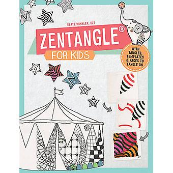 Zentangle for Kids - With Tangles - Templates - and Pages to Tangle on