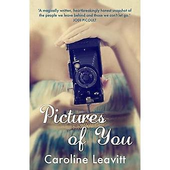 Pictures of You (Main) by Caroline Leavitt - 9781742379210 Book