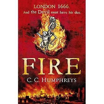 Fire by C. C. Humphreys - 9781780891453 Book