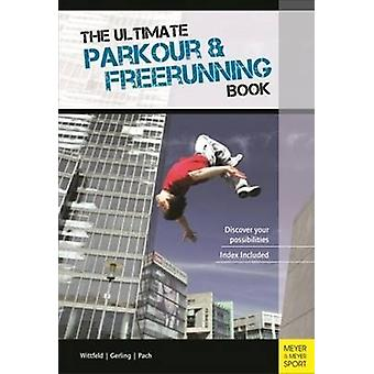 The Ultimate Parkour & Freerunning Book (2nd edition) by Ilona E. Ger