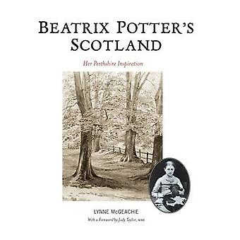 Beatrix Potter's Scotland - Her Perthshire Inspiration by Lynne McGeac