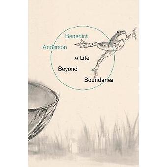 A Life Beyond Boundaries - A Memoir by A Life Beyond Boundaries - A Mem
