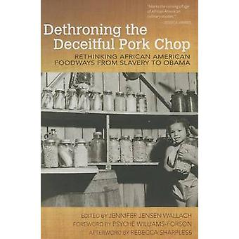 Dethroning the Deceitful Pork Chop - Rethinking African American Foodw