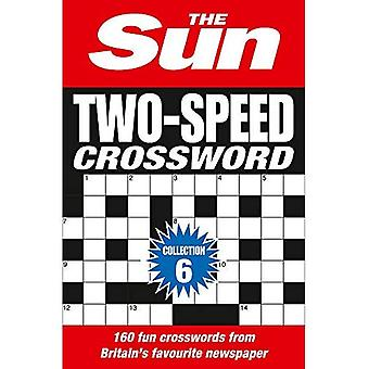 The Sun Two-Speed Crossword� Collection 6: 160 two-in-one cryptic and coffee time crosswords
