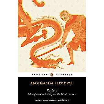 Rostam: Tales of Love and War from the Shahnameh (Penguin Classics)