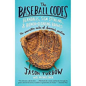 Les Codes de Baseball: Beanballs, signer bagarres de voler et banc de compensation: les règles non écrites de passe-temps de l'Amérique