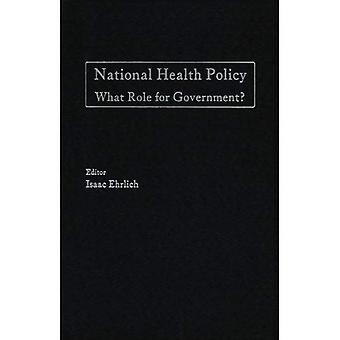 National Health Policy: What Role for Government?