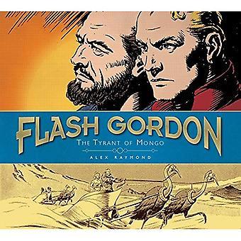 Flash Gordon: Le tyran de Mongo: la bibliothèque complète de Flash Gordon 1937-41