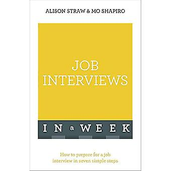Job Interviews In A Week: How To Prepare For A Job Interview In Seven Simple Steps