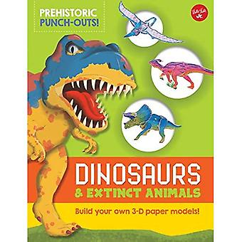 Prehistoric Punch-Outs: Dinosaurs & Extinct Animals: Build your own 3-D paper models! (Paper Press Out)