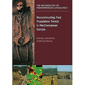 Reconstructing Past Population Trends in Mediterranean Europe (3000BC-AD1800) (The Archaeology of Mediterranean...