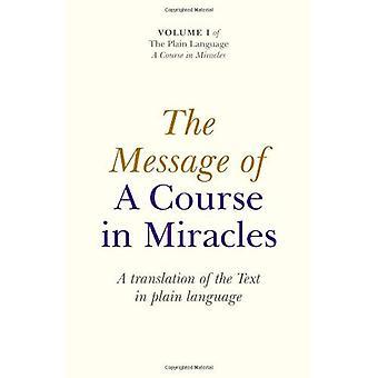 Le Message d'un cours en Miracles: une traduction du texte en langage clair