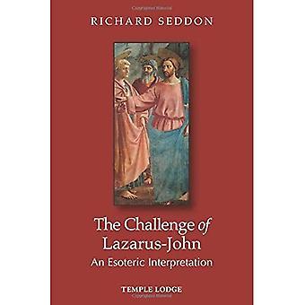 The Challenge of Lazarus-John: An Esoteric Interpretation