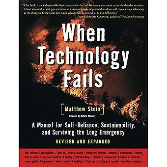 When Technology Fails: A Manual for Self-Reliance, Sustainability, and Surviving the Long Emergency