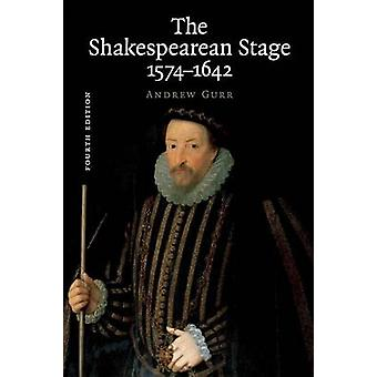 Shakespearean Stage 15741642 by Andrew Gurr