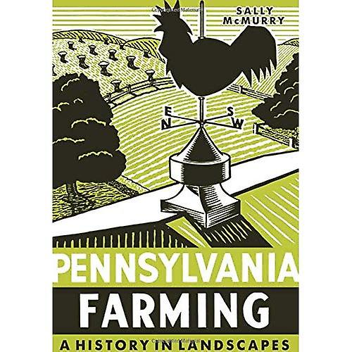 Pennsylvania Farming  A History in Landscapes