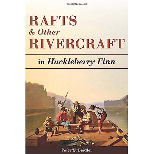Rafts and Other Rivercraft  in Huckleberry Finn (Mark Twain and His Circle Series.)