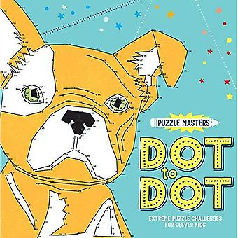 Puzzle Masters Dot to Dot:� Extreme Puzzle Challenges for Clever Kids