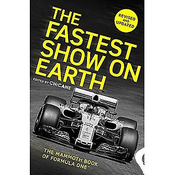 The Fastest Show on Earth:� The Mammoth Book of Formula One (TM)