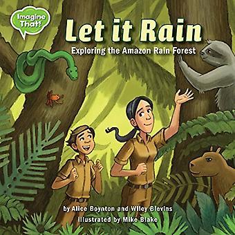 Let It Rain: Exploring the� Amazon Rain Forest (Imagine That!)