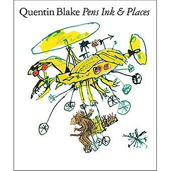 Quentin Blake: Pennor bläck & platser (Quentin Blake)