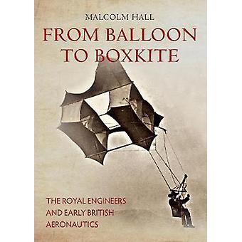 ボックスカイト - 高貴なエンジニアおよび初期の英国 Aerona を気球から
