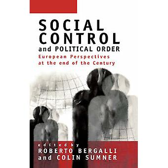 Social Control and Political Order European Perspectives at the End of the Century by Sumner & Colin S.