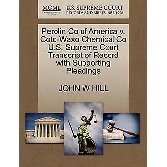 Perolin Co of America v. CotoWaxo Chemical Co U.S. Supreme Court Transcript of Record with Supporting Pleadings by HILL & JOHN W