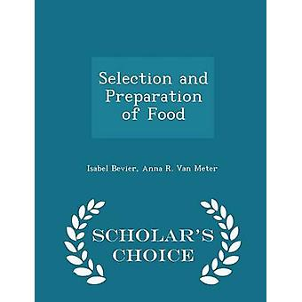 Selection and Preparation of Food  Scholars Choice Edition by Bevier & Isabel