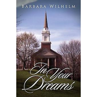 In Your Dreams by Wilhelm & Barbara