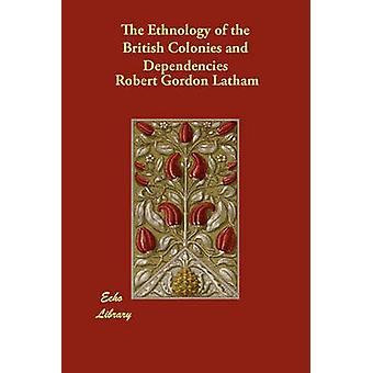 Etnologi av brittiska kolonierna och beroenden av Latham & Robert Gordon