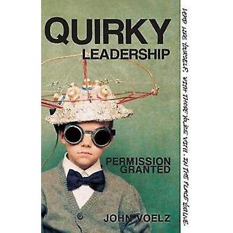 Quirky Leadership Permission Granted by Voelz & John