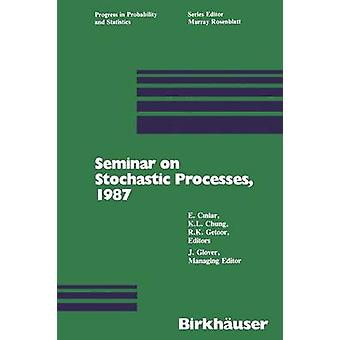Seminar on Stochastic Processes 1987 by Cinlar