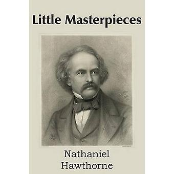 Little Masterpieces by Hawthorne & Nathaniel