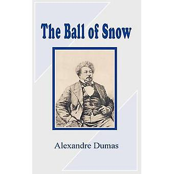 Ball of Snow The by Dumas & Alexandre