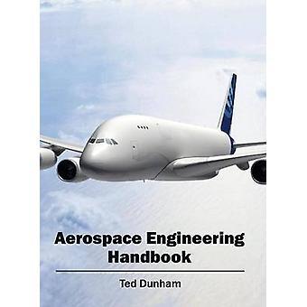 Aerospace Engineering Handbook by Dunham & Ted