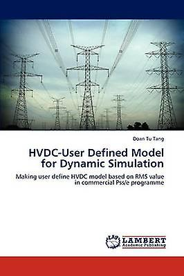 HVDCUser Defined Model for Dynamic Simulation by Tang & Doan Tu