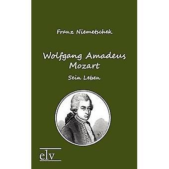 Wolfgang Amadeus Mozart by Niemetschek & Franz Xaver