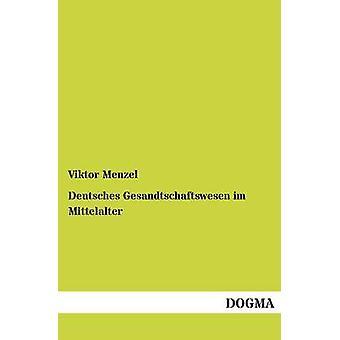 Deutsches Gesandtschaftswesen Im Mittelalter par Menzel & Viktor