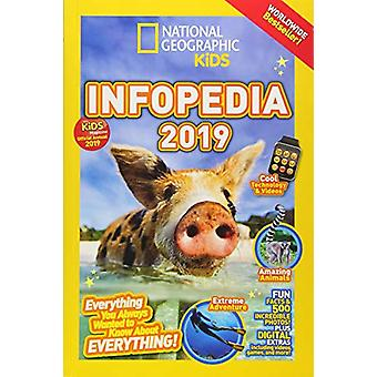 National Geographic Kids Infopedia 2019 (Infopedia) by National Geogr