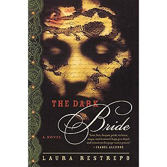 The Dark Bride by Laura Restrepo - 9780060088958 Book