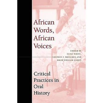Afrikanske ord-afrikansk stemmer-kritisk praksis i mundtlig historie ved