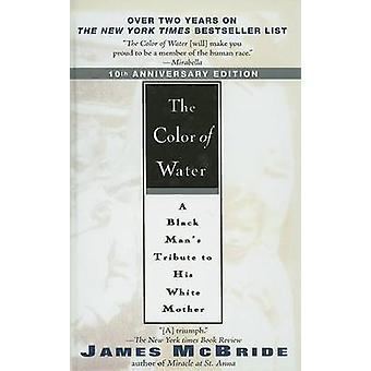The Color of Water - A Black Man's Tribute to His White Mother by Jame