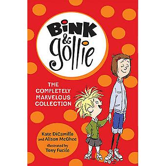 Bink and Gollie - The Completely Marvelous Collection by Kate DiCamill