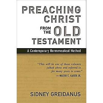 Preaching Christ from the Old Testament - Contemporary Hermeneutical M