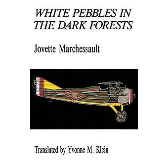 White Pebbles in the Dark Forests by Jovette Marchessault - Yvonne M.