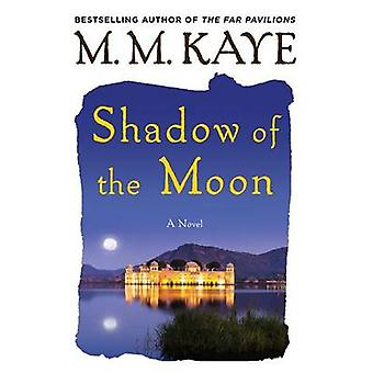 Shadow of the Moon by M M Kaye - 9781250089861 Book