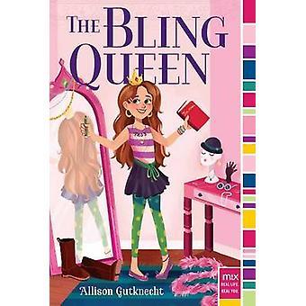 The Bling Queen by Allison Gutknecht - 9781481453080 Book